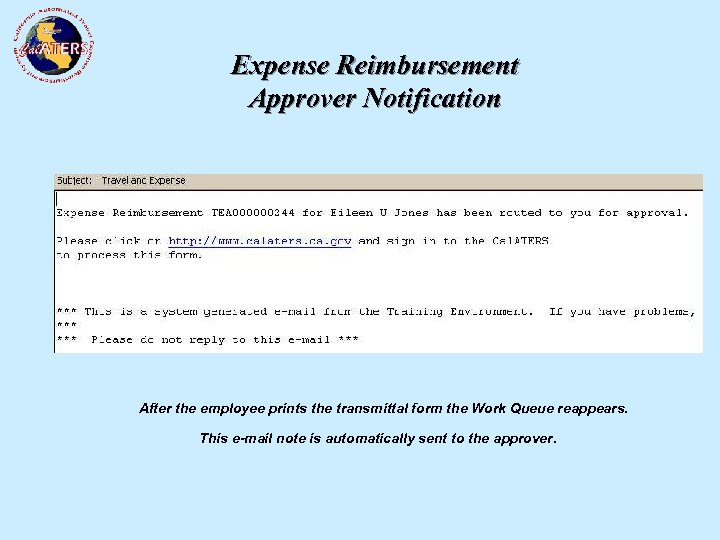 Expense Reimbursement Approver Notification After the employee prints the transmittal form the Work Queue