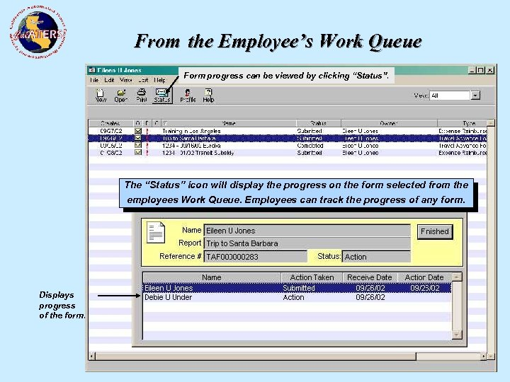 """From the Employee's Work Queue Form progress can be viewed by clicking """"Status"""". The"""