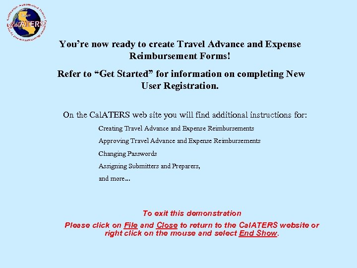 """You're now ready to create Travel Advance and Expense Reimbursement Forms! Refer to """"Get"""