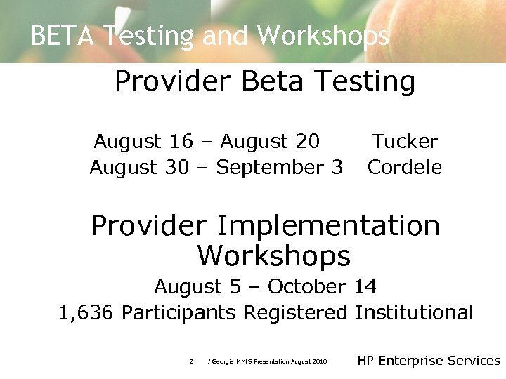 BETA Testing and Workshops Provider Beta Testing August 16 – August 20 August 30