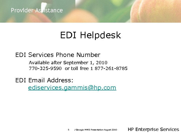Provider Assistance EDI Helpdesk EDI Services Phone Number Available after September 1, 2010 770