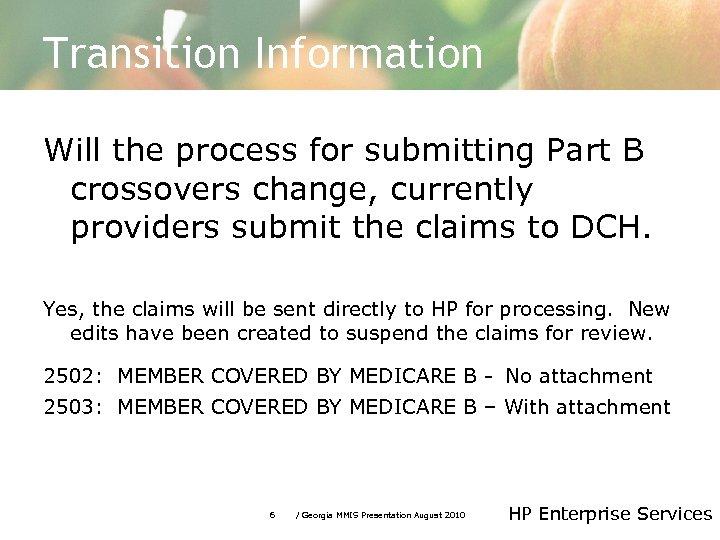 Transition Information Will the process for submitting Part B crossovers change, currently providers submit