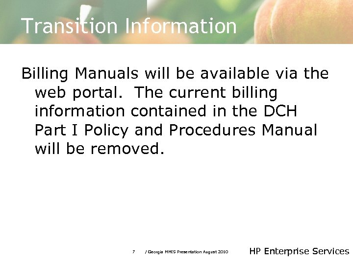 Transition Information Billing Manuals will be available via the web portal. The current billing