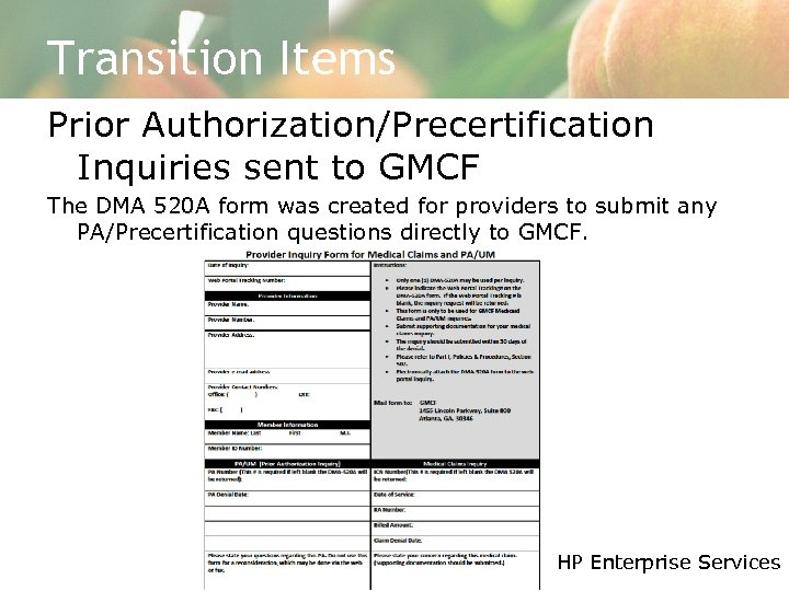 Transition Items Prior Authorization/Precertification Inquiries sent to GMCF The DMA 520 A form was