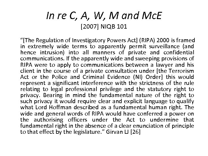 "In re C, A, W, M and Mc. E [2007] NIQB 101 ""[The Regulation"