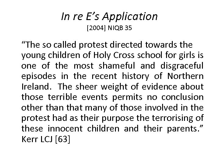"""In re E's Application [2004] NIQB 35 """"The so called protest directed towards the"""