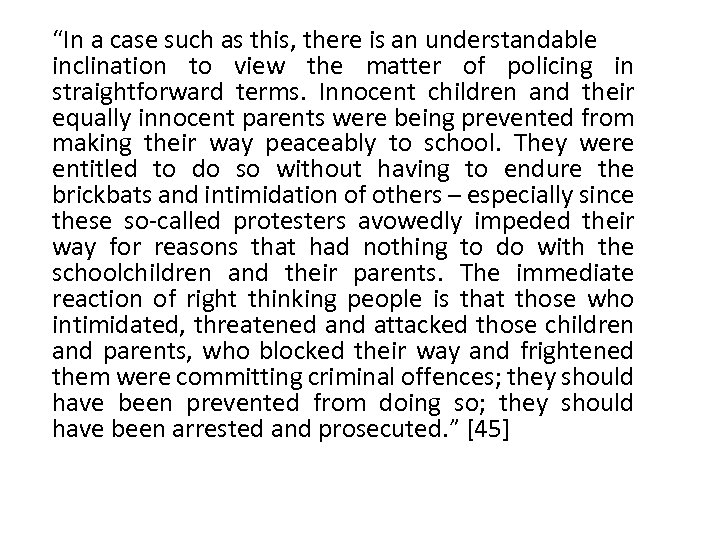 """""""In a case such as this, there is an understandable inclination to view the"""