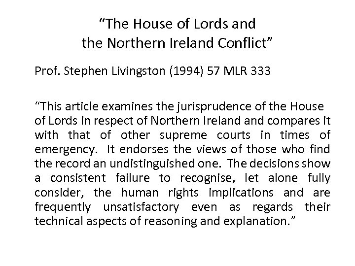 """The House of Lords and the Northern Ireland Conflict"" Prof. Stephen Livingston (1994) 57"