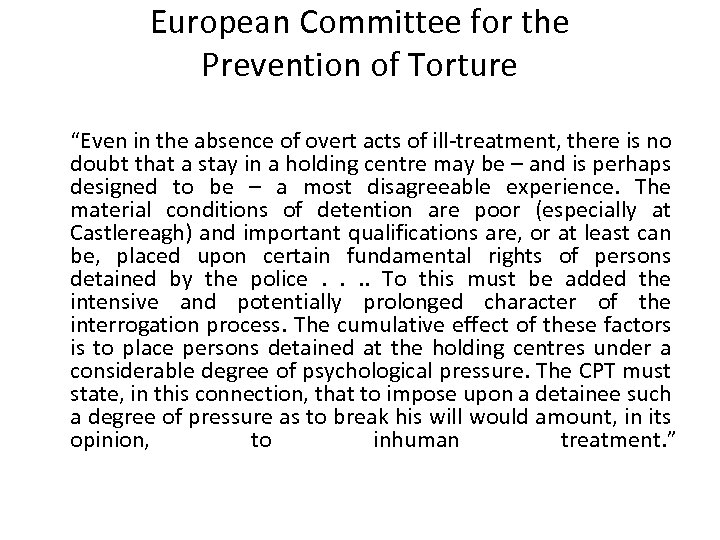 "European Committee for the Prevention of Torture ""Even in the absence of overt acts"
