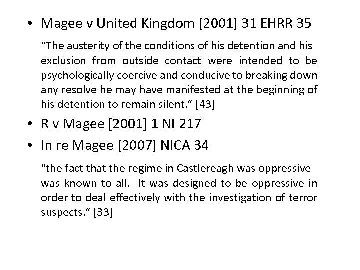 "• Magee v United Kingdom [2001] 31 EHRR 35 ""The austerity of the"