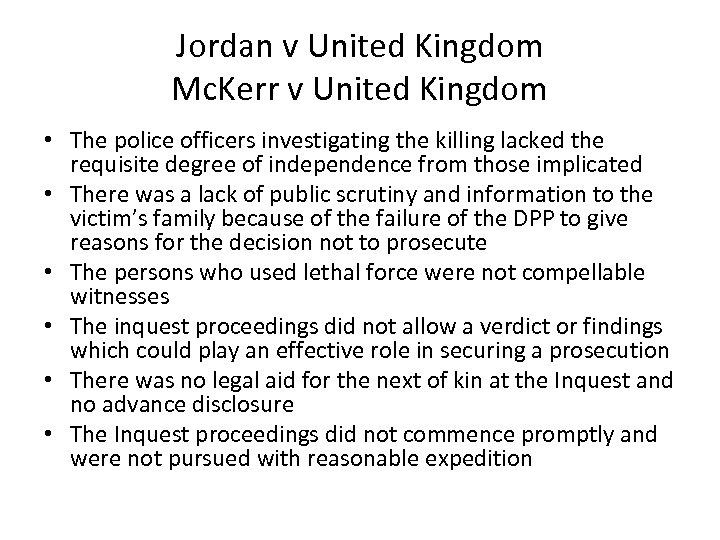 Jordan v United Kingdom Mc. Kerr v United Kingdom • The police officers investigating