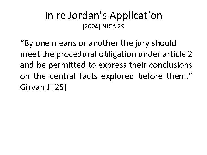 "In re Jordan's Application [2004] NICA 29 ""By one means or another the jury"