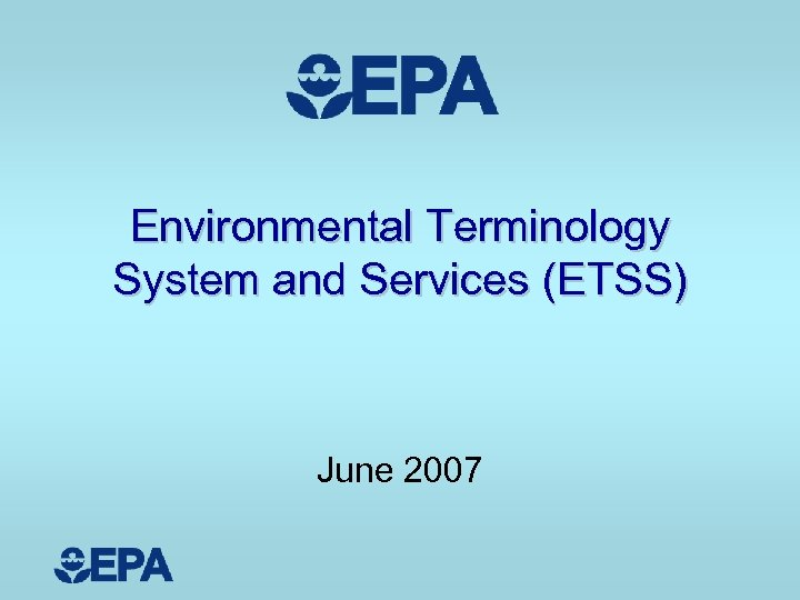Environmental Terminology System and Services (ETSS) June 2007