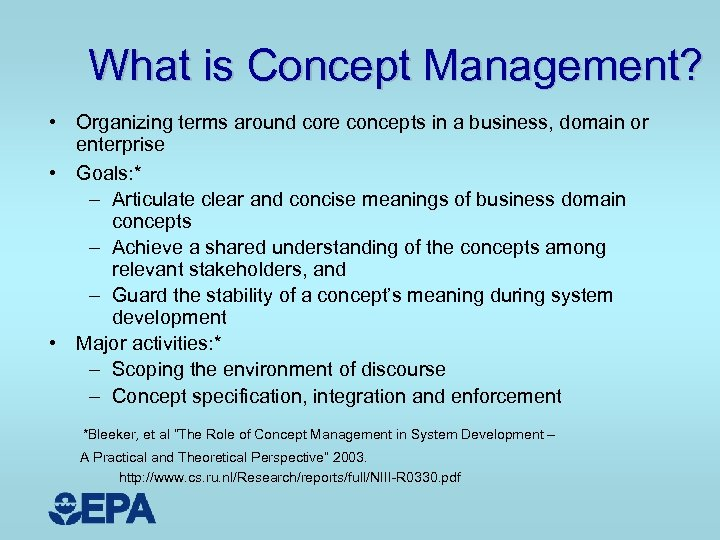What is Concept Management? • Organizing terms around core concepts in a business, domain