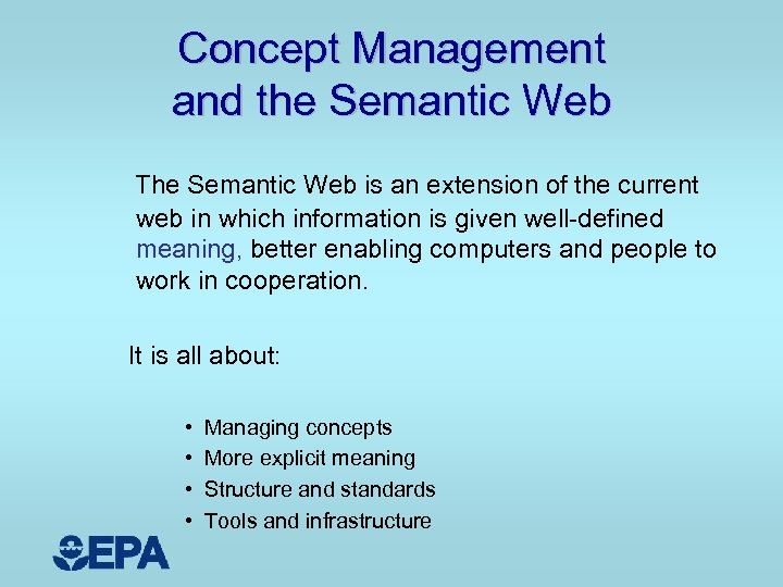 Concept Management and the Semantic Web The Semantic Web is an extension of the