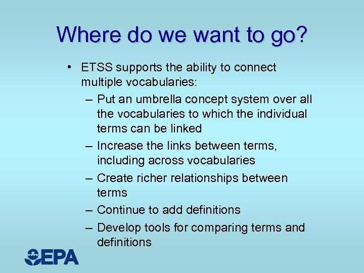 Where do we want to go? • ETSS supports the ability to connect multiple