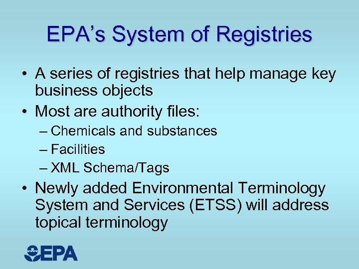 EPA's System of Registries • A series of registries that help manage key business