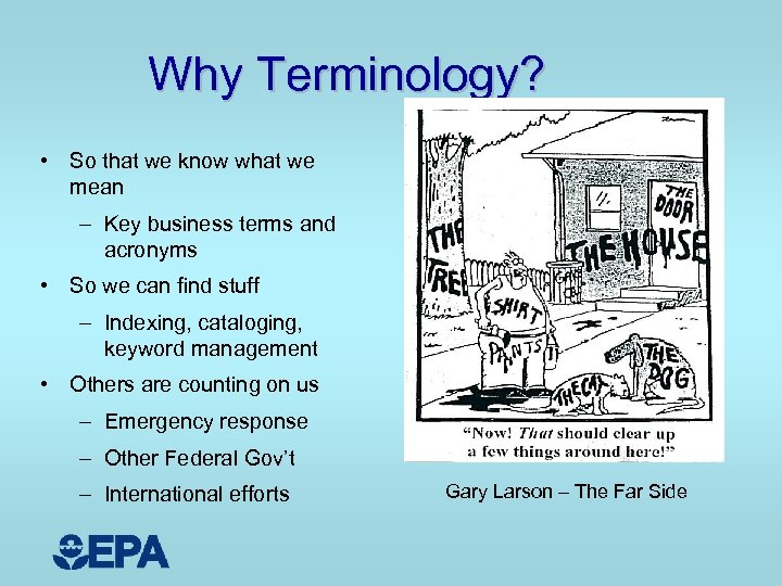 Why Terminology? • So that we know what we mean – Key business terms