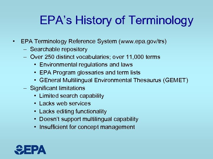 EPA's History of Terminology • EPA Terminology Reference System (www. epa. gov/trs) – Searchable