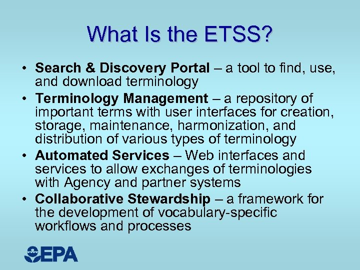 What Is the ETSS? • Search & Discovery Portal – a tool to find,