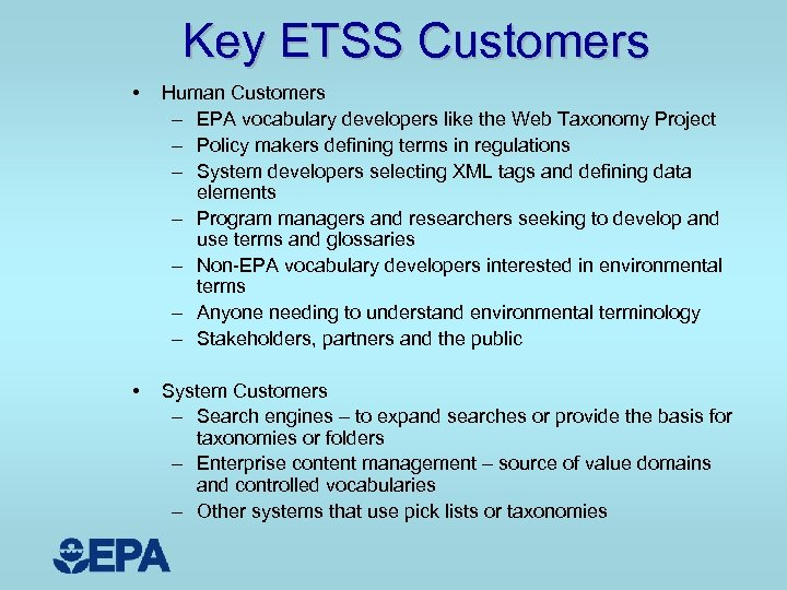 Key ETSS Customers • Human Customers – EPA vocabulary developers like the Web Taxonomy