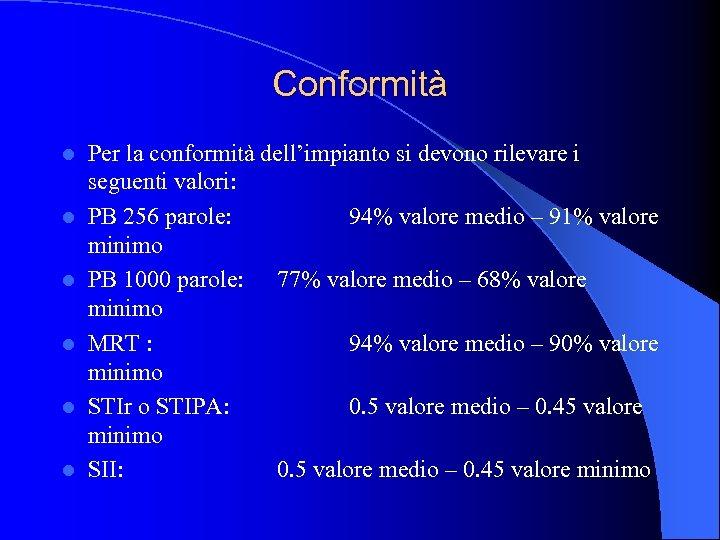Conformità l l l Per la conformità dell'impianto si devono rilevare i seguenti valori: