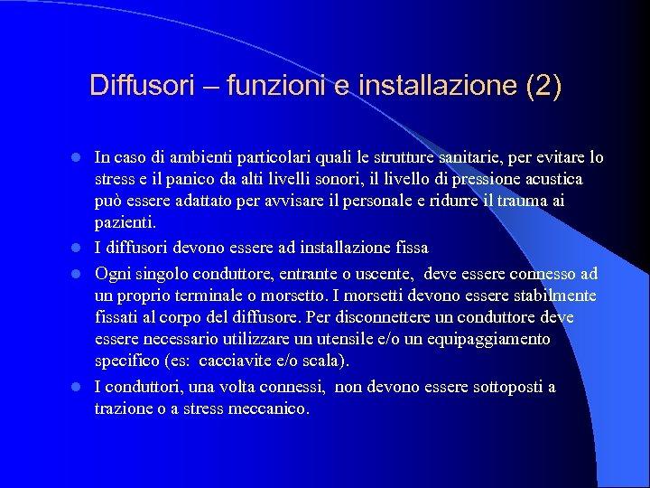 Diffusori – funzioni e installazione (2) In caso di ambienti particolari quali le strutture