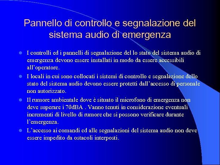 Pannello di controllo e segnalazione del sistema audio di emergenza I controlli ed i