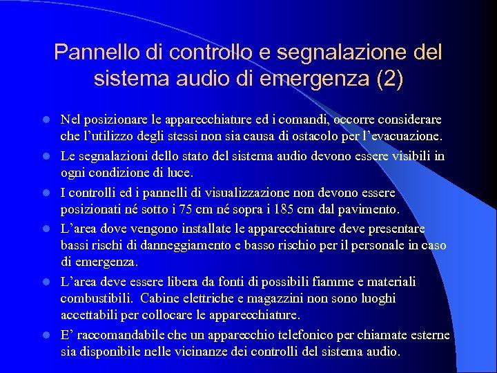 Pannello di controllo e segnalazione del sistema audio di emergenza (2) l l l