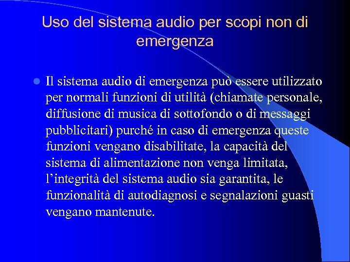 Uso del sistema audio per scopi non di emergenza l Il sistema audio di