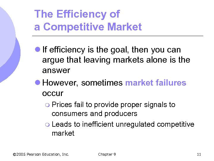 The Efficiency of a Competitive Market l If efficiency is the goal, then you