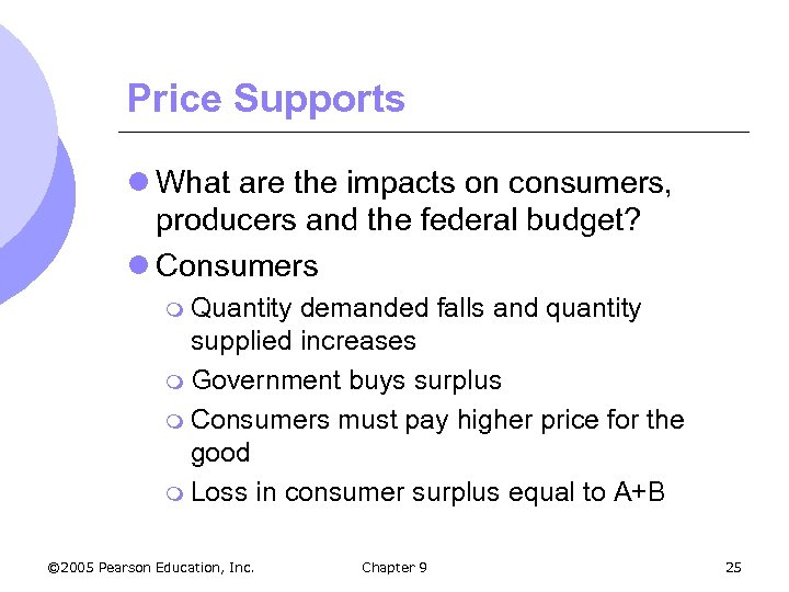 Price Supports l What are the impacts on consumers, producers and the federal budget?