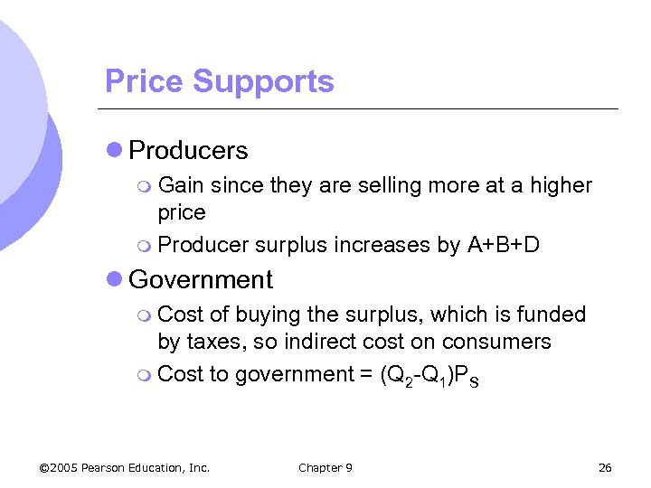Price Supports l Producers m Gain since they are selling more at a higher