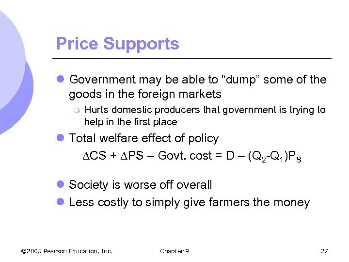 "Price Supports l Government may be able to ""dump"" some of the goods in"