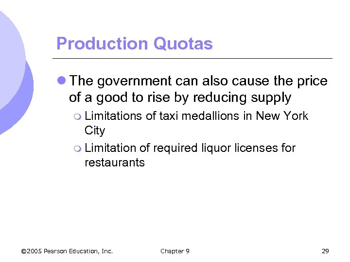 Production Quotas l The government can also cause the price of a good to