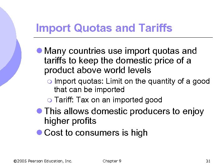 Import Quotas and Tariffs l Many countries use import quotas and tariffs to keep