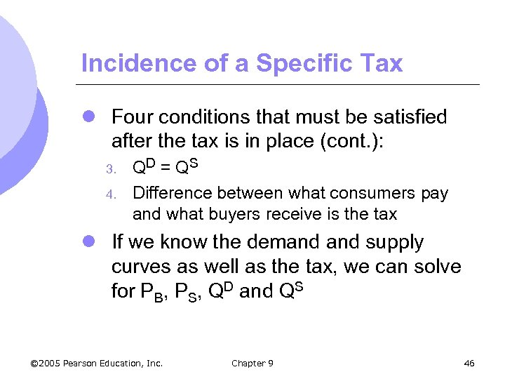 Incidence of a Specific Tax l Four conditions that must be satisfied after the