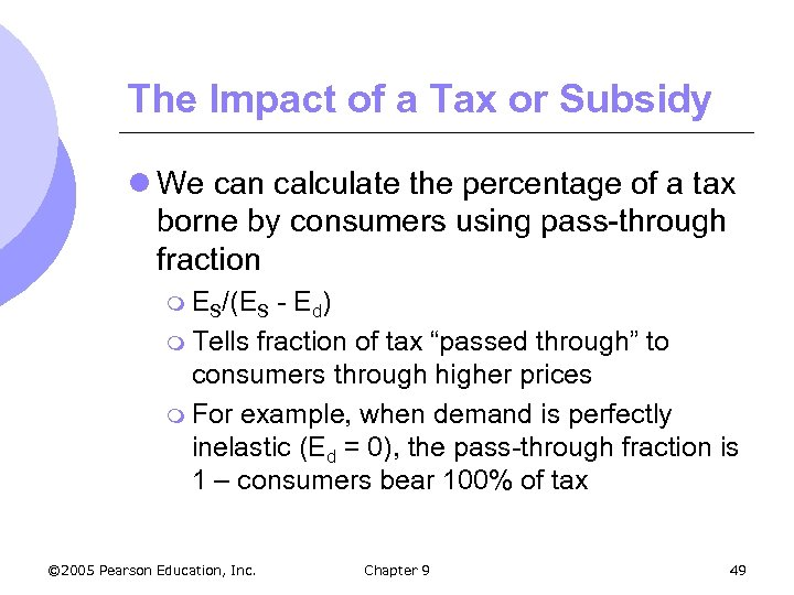 The Impact of a Tax or Subsidy l We can calculate the percentage of