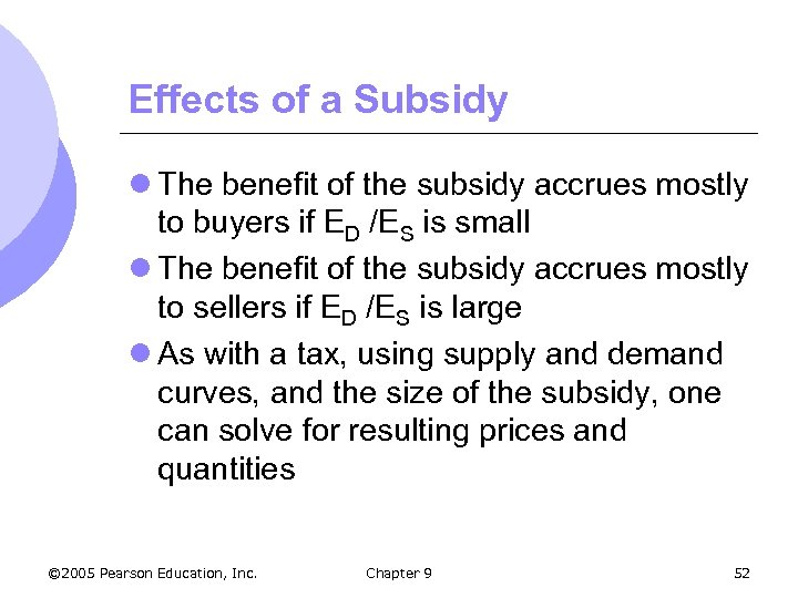 Effects of a Subsidy l The benefit of the subsidy accrues mostly to buyers