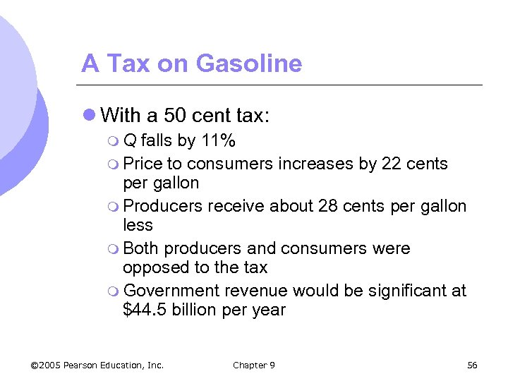 A Tax on Gasoline l With a 50 cent tax: m. Q falls by