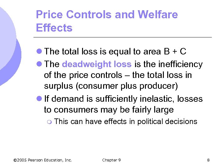 Price Controls and Welfare Effects l The total loss is equal to area B