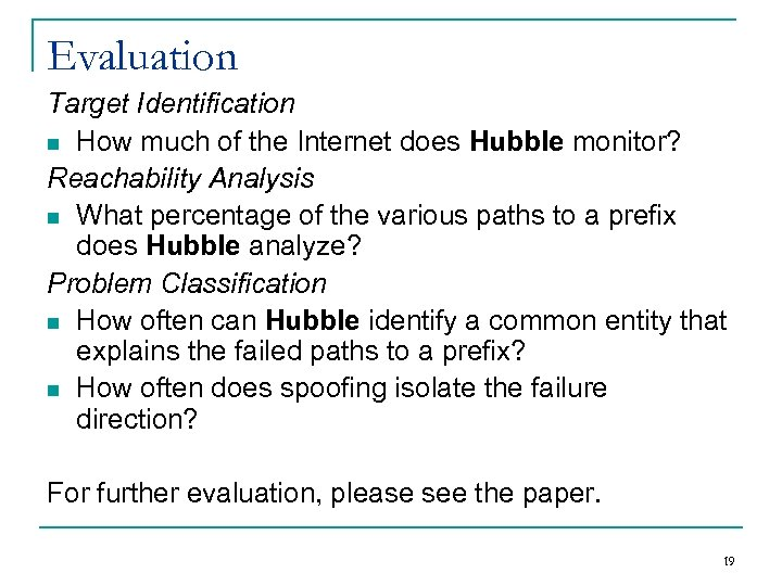 Evaluation Target Identification n How much of the Internet does Hubble monitor? Reachability Analysis