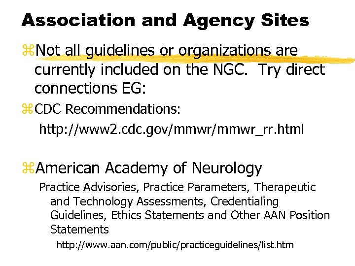 Association and Agency Sites z. Not all guidelines or organizations are currently included on
