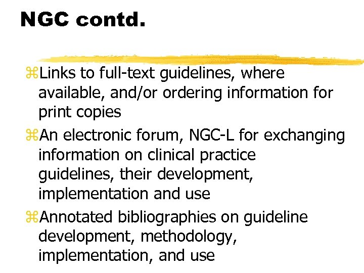 NGC contd. z. Links to full-text guidelines, where available, and/or ordering information for print