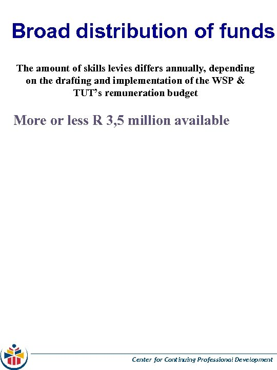 Broad distribution of funds The amount of skills levies differs annually, depending on the