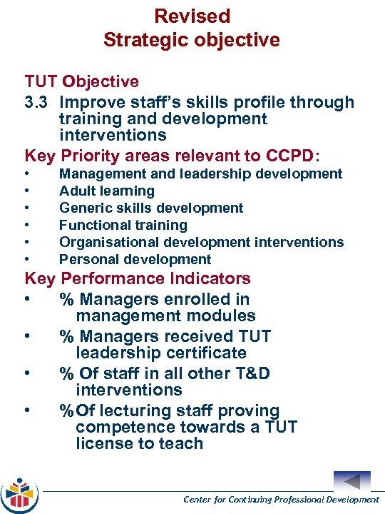 Revised Strategic objective TUT Objective 3. 3 Improve staff's skills profile through training and