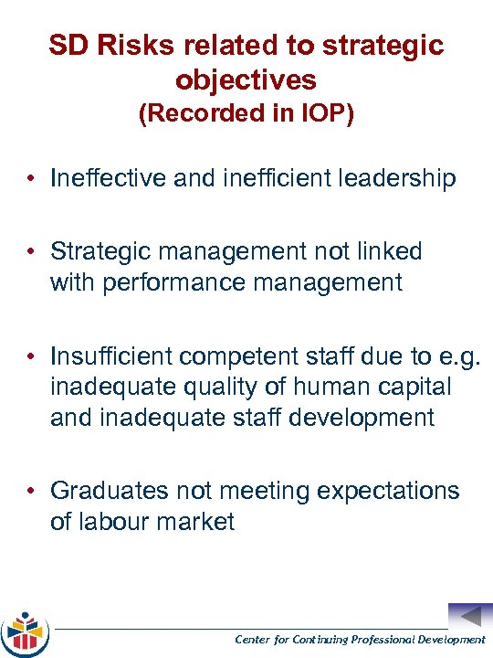 SD Risks related to strategic objectives (Recorded in IOP) • Ineffective and inefficient leadership
