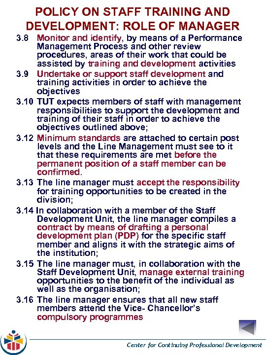 POLICY ON STAFF TRAINING AND DEVELOPMENT: ROLE OF MANAGER 3. 8 Monitor and identify,