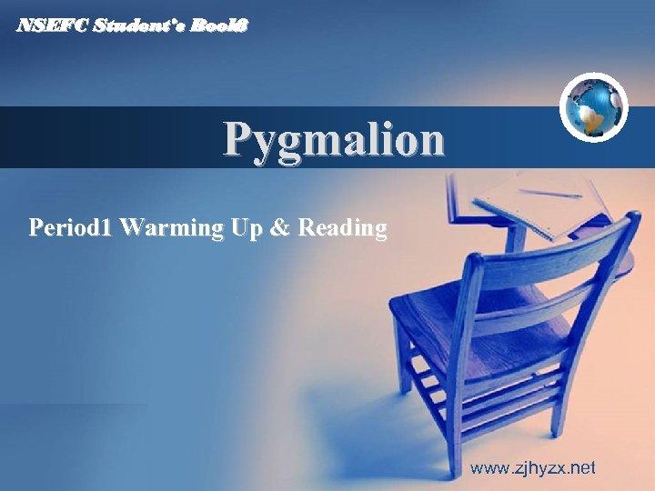 NSEFC Student's Book 8 Pygmalion Period 1 Warming Up & Reading Company LOGO www.