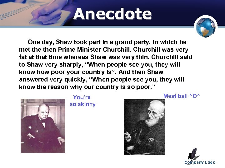 Anecdote One day, Shaw took part in a grand party, in which he met